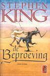 King, Stephen - Beproeving, de (cjs) Stephen King (NL-talig)  9024545579 onverkorte editie, pocket is vast gelezen maar dat is eigenlijk niet te zien. mooie rechte gladde rug. Super!