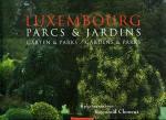 Kayser-Wippermann, Sabine; Christian Kayser, Antoinette Lorang - LUXEMBOURG Parcs & jardins / Garten & parks / Gardens & parcs