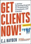 Hayden, C. - Get Clients Now! (TM) / A 28-Day Marketing Program for Professionals, Consultants, and Coaches