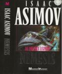 Asimov Isaac Asimov (1920-1992) werd als Isaak Judovitsj Ozimov geboren in het Russissche Petrovitsj, - Nemesis  Ja de Nieuwe van Asimov Vol levenskracht , kleurijke details , wetenschap en Personage