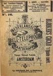 HUBRECHT, H.F.R. & FELLINGER, C. - Officieele Gids der Nederlandsche Bell-Telephoon Maatschappij voor Amsterdam, Haarlem, Zaandam, Hilversum, Baarn, Bussum, Utrecht, Arnhem, Groningen, Rotterdam, Dordrecht, Schiedam en 's-Gravenhage Juli 1891