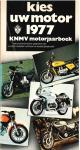 Hubert, Karel (samengesteld door) - Kies uw motor knmv jaarboek / 1977 / druk 1