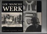 Smeets, René (Inleiding) - Lou Manche. Werk. (Genummerd en gesigneerd)