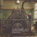 Geert Hogenberg - De geschiedenis van de Elektriciteitscentrele Veenhuizen