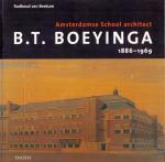 Beekum, Radboud van - B.T. Boeyinga 1886-1969 / Amsterdamse School architect
