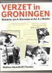 Niemeijer, Jan A.en Ad. A.J. Mulder (Redaktie) - Verzet in Groningen