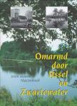 Freek Peereboom - Omarmd door IJssel en Zwartewater - zeven eeuwen Mastenbroek