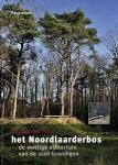 Schenk, Ingrid - Kroniek van het Noordlaarderbos / de woelige achtertuin van de stad Groningen