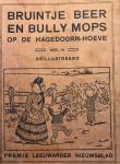 Redactie - Bruintje Beer en Bully Mops op de Hagedoorn-Hoeve. Deel III