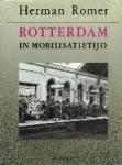 Romer, Herman - Rotterdam in mobilisatietijd 1939-1940
