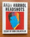 Colacello, Bob; Andy Warhol - Andy Warhol headshots : drawings and paintings - Essays by Bob Colacello