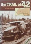 Stan Cohen. - The Trail of 42: A Pictorial History of the Alaska Highway