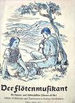 Schott - Der Flötenmusikant. Schöne Volkslieder und Tanzweisen in leichter Spielbarkeit für Sopran- und Altblockflöte oder andere Melodie-Instrumente.