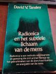 David V.Tansley - Radiodica en subtiele lichaam mens / druk 1