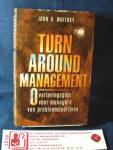 Whitney, John O. - Turn Around Management ; Overlevingsgids voor managers van probleembedrijven