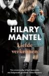 Mantel, Hilary - Liefde verkennen