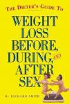 Smith, Richard - The Dieter's Guide to Weight Loss Before, During, and After Sex