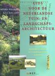 Oldenburger- Ebbers Carla S, Eric Blok, Backer Anne Mieke - Gids voor de Nederlandse tuin- en landschapsarchitectuur West: Noord- Holland en Zuid Holland