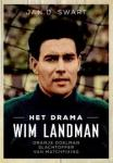 Swart, Jan D. - Het drama Wim Landman  -  Oranje doelman slachtoffer van matchfixing