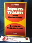 Abegg, Lily - Japans traum vom Musterland Der neue Nipponismus