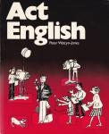 Watcyn-Jones, Peter / illustrations by Scoular Anderson - Act English. A Book of Role-plays