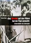 Böger, Helmut. - Das Attentat auf den Führer hat der Papi gemacht. Zeitgeschichte von Zeitzeugen.
