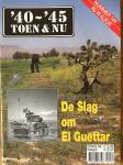 Margry, K. (E.a.) - '40 - ' 45 Toen & Nu. Nr. 144. De Slag om El Guettar. Australië Gevangenenkamp No.13 in Murchison.