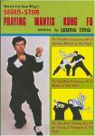 Ting, Leung - Master Lee Kam Wing's Seven-Star praying Mantis Kung Fu.