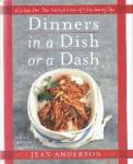 Anderson, Jean - Dinners in a Dish or a Dash 275 Easy One-Dish Meals plus Tons of Time-Saving Tips