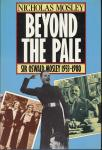 Nicholas Mosly - Beyond the pale: Sir Oswald Mosley and family, 1933-1980