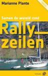 Plante, Marianne - Rallyzeilen, samen de wereld rond