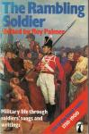 Palmer, Roy (edited by) - The Rambling Soldier. Life in the Lower Ranks, 1750-1900, Through Soldiers' Songs and Writings