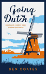 Coates, Ben - Going Dutch - Nederland door de ogen van een Engelsman
