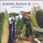 Bauwens Peter - Erwten, bonen & mais