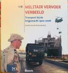Peet, Anselm van der. (redactie) - Militair vervoer verbeeld. Transport bij de krijgsmacht 1900-2006.