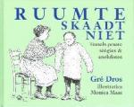 Dros, Gré, illustraties: Monica Maas - Ruumte skaadt niet Tesselse praate sèègies & anekdotes