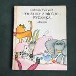 Pelcova, Ludmila and Sediva, Eva (ills.) - Pohadky z bileho pyzamka
