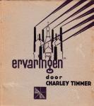 Timmer, Charley - Ervaringen