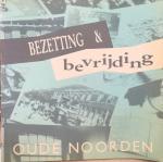 JONG, Wilfried de - Bezetting & bevrijding - Oude Noorden