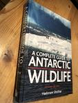Shirihai, H - A Complete Guide to Antarctic Wildlife - the Birds and Marine Mammals of the Antarctic Continent and Southern Ocean