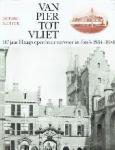 Duparc, H.J.A. en Sluiter, J.W. - Van Pier tot Vliet, 117 jaar Haags openbaar vervoer in foto's 1864-1981
