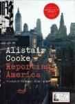 Cooke, Alistair - Reporting America The Life of the Nation 1946-2004