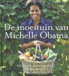 Obama, Michelle - De moestuin van Michelle Obama Inspirerende groentetuinideeën, schooltuinprojecten en recepten uit het witte huis