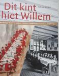 WIEL, Kees van der - Dit kint hiet Willem. De Heilige Geest in Leiden -  700 jaar vondelingen, wezen en jeugdzorg