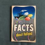 - Facts about Holland A booklet for all who take an interest in The Netherlands