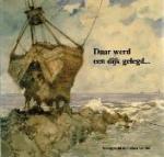 samengesteld: Albert van Urk - Daar werd een dijk gelegd...