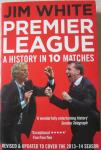 White, Jim - Premier League / A History in Ten Matches