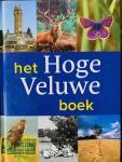 Nijhof, Wim H.  Pelzers, Elio. - Het Hoge Veluwe Boek