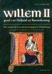 Cordfunke, E.H.P. - Willem II graaf van Holland en Roomskoning. Een zoektocht naar het koningsgraf in Middelburg.