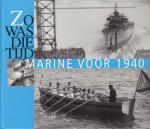 Spaarnestad  Fotoarchief te Haarlem - Zo Was Die Tijd - Marine voor 1940 (Historische foto's uit het Spaarnestad fotoarchief te Haarlem, 79 pag. hardcover, gave staat